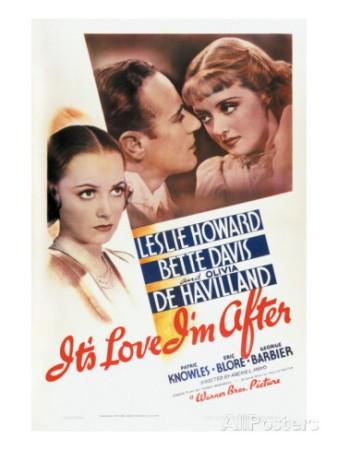 it-s-love-i-m-after-olivia-de-havilland-leslie-howard-bette-davis-1937