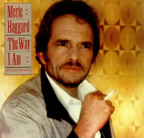 Merle+Haggard+The+Way+I+Am+437796